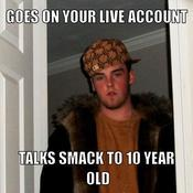 Goes on your live account talks smack to 10 year old 0886ee