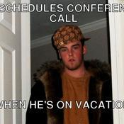 Reschedules conference call when he s on vacation 4cd429