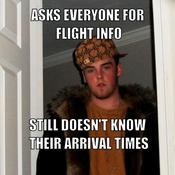 Asks everyone for flight info still doesn t know their arrival times c83eb8