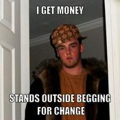 I get money stands outside begging for change 523a8b