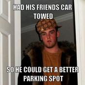 Had his friends car towed so he could get a better parking spot 906b63