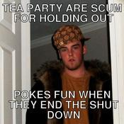 Tea party are scum for holding out pokes fun when they end the shut down ee184e
