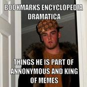 Bookmarks encyclopedia dramatica things he is part of annonymous and king of memes aed02e