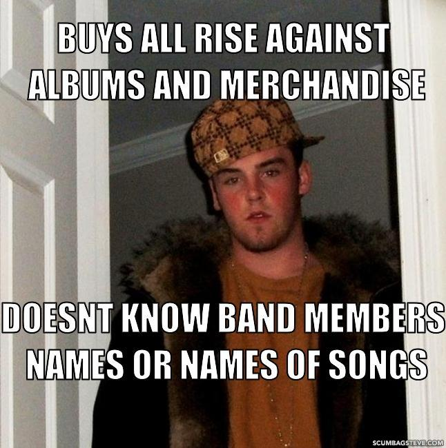 Buys all rise against albums and merchandise doesnt know band members names or names of songs d41d8c