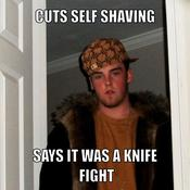 Cuts self shaving says it was a knife fight
