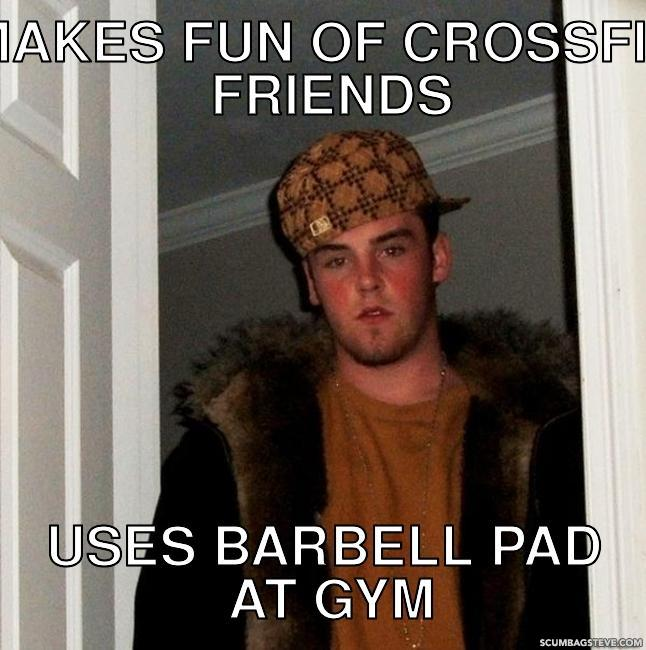 Makes fun of crossfit friends uses barbell pad at gym 67a6a6