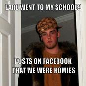 Earl went to my school posts on facebook that we were homies d3315e