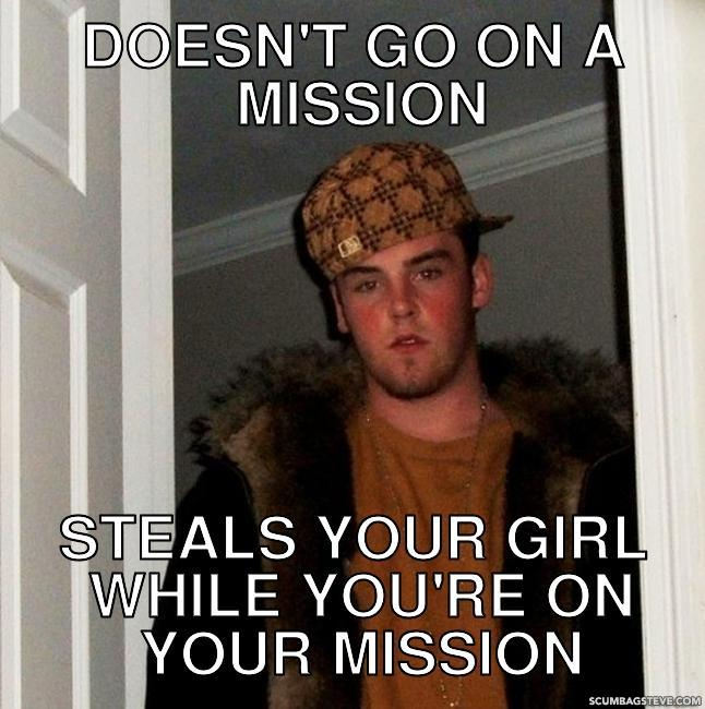 Doesn t go on a mission steals your girl while you re on your mission b28240