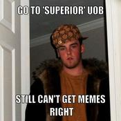 Go to superior uob still can t get memes right 116ca8
