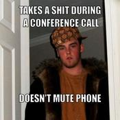 Takes a shit during a conference call doesn t mute phone 507f7c