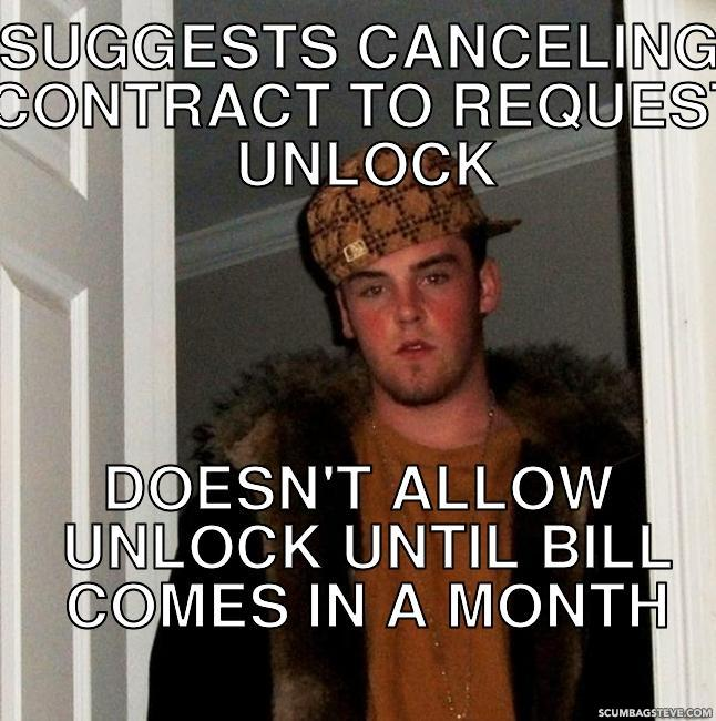 Suggests canceling contract to request unlock doesn t allow unlock until bill comes in a month c5cd06