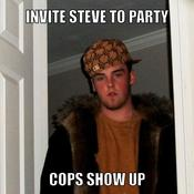 Invite steve to party cops show up