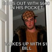 Goes out with 600 in his pocket wakes up with 1 bill 73b06b