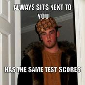 Always sits next to you has the same test scores b270f8