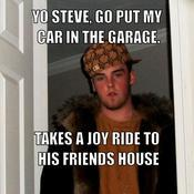 Yo steve go put my car in the garage takes a joy ride to his friends house 23c2b3