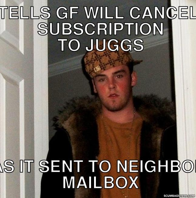 Tells gf will cancel subscription to juggs has it sent to neighbors mailbox 2ee327