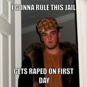 I gonna rule this jail gets raped on first day