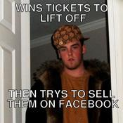 Wins tickets to lift off then trys to sell them on facebook fbfee9