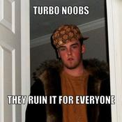 Turbo noobs they ruin it for everyone ef5280