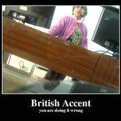 British accent you are doing it wrong d5f153