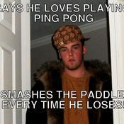 Says he loves playing ping pong smashes the paddle every time he loses 61edbf