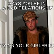 Says you re in a bad relationship hits on your girlfriend fa5d1c