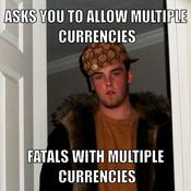 Asks you to allow multiple currencies fatals with multiple currencies cf7070