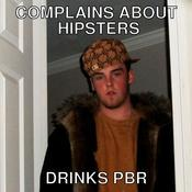 Complains about hipsters drinks pbr b0ad6f