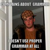 Complains about grammar doesn t use proper grammar at all 3bc647