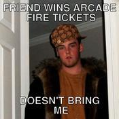 Friend wins arcade fire tickets doesn t bring me 29468e