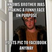 Knows brother was making a funny face on purpose posts pic to facebook anyway cb2fe3