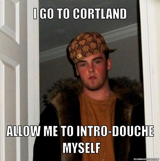 I go to cortland allow me to intro douche myself e53da5