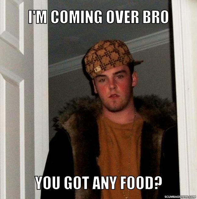 I m coming over bro you got any food 7e897a