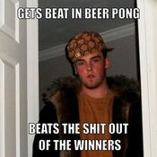 Gets beat in beer pong beats the shit out of the winners ee4110