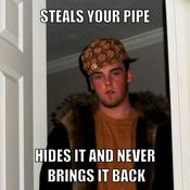 Steals your pipe hides it and never brings it back