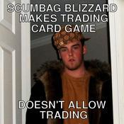 Scumbag blizzard makes trading card game doesn t allow trading 305f09