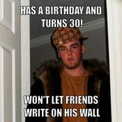 Has a birthday and turns 30 won t let friends write on his wall 01bc11