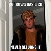 Borrows oasis cd never returns it 9cc03b