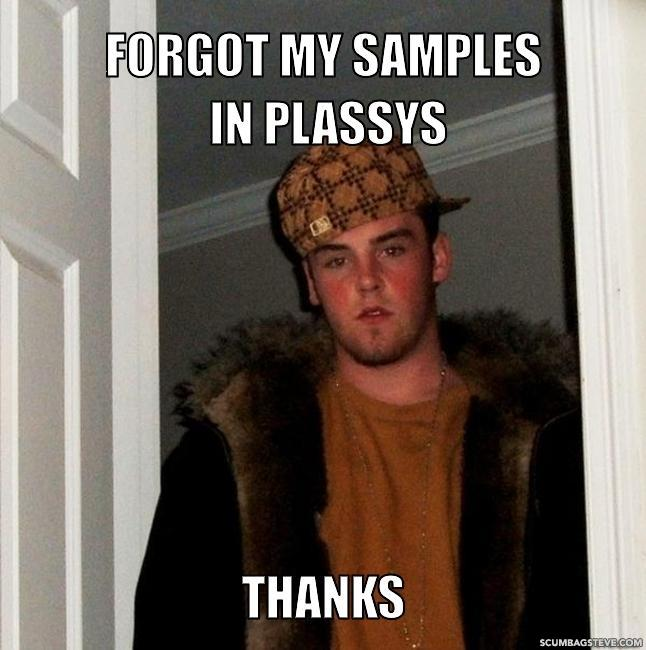 Forgot my samples in plassys thanks bb9ccf