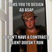 Asks you to design ad asap doesn t have a contract client doesn t run bfe2a9