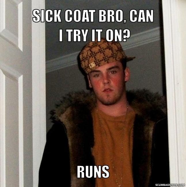 Sick coat bro can i try it on runs