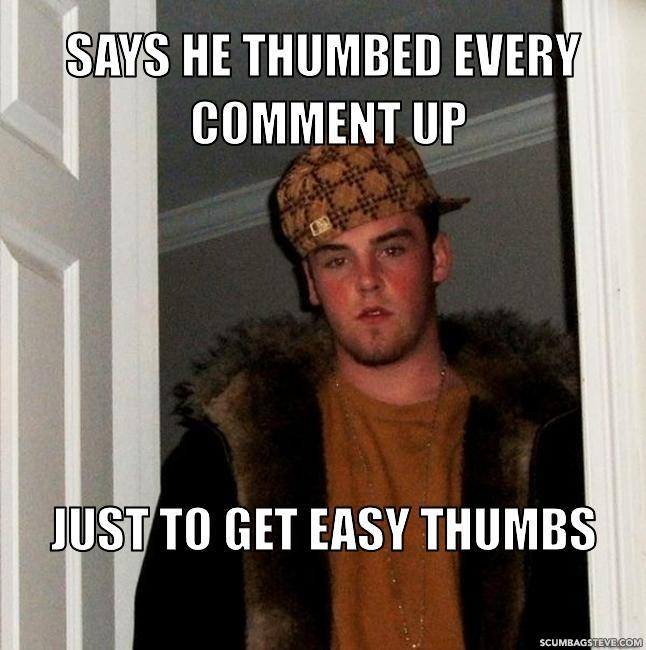 Says he thumbed every comment up just to get easy thumbs 8435f6