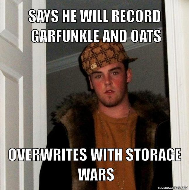 Says he will record garfunkle and oats overwrites with storage wars 5d6c03