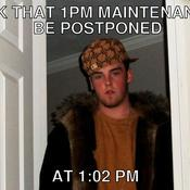 Ask that 1pm maintenance be postponed at 1 02 pm fb3908
