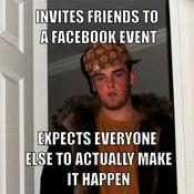 Invites friends to a facebook event expects everyone else to actually make it happen 64c652