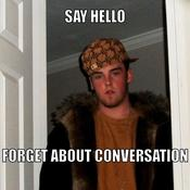 Say hello forget about conversation 6c4b59