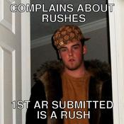 Complains about rushes 1st ar submitted is a rush cff733