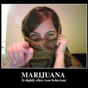 Marijuana it slightly alters your behaviour 7c0779