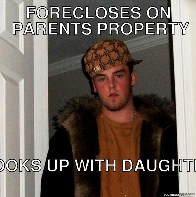 Forecloses on parents property hooks up with daughter 1d9018
