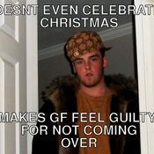 Doesnt even celebrates christmas makes gf feel guilty for not coming over a9fdc4